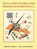Data Structures and Program Design in C++ 1st (first) Edition by Kruse, Robert L., Ryba, Alex published by Prentice Hall (1998)