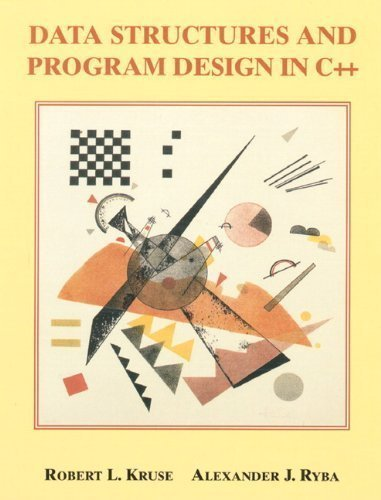 Data Structures and Program Design in C++ 1st (first) Edition by Kruse, Robert L., Ryba, Alex published by Prentice Hall (1998) by Prentice Hall