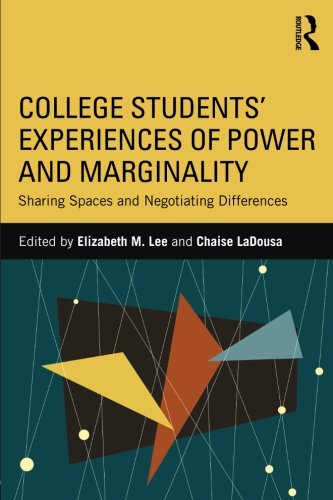 College Students Experiences of Power and Marginality: Sharing Spaces and Negotiating Differences