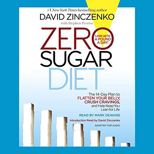 Zero Sugar Diet: The 14-Day Plan to Flatten Your Belly, Crush Cravings, and Help Keep You Lean for Life Audiobook [Free Download by Trial] thumbnail