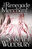 The Renegade Merchant (A Gareth & Gwen Medieval Mystery Book 7)