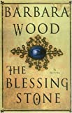 The Blessing Stone, Barbara Wood, 031227534X