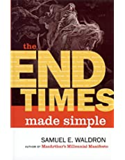 End Times Made Simple: How Could Everybody Be So Wrong about Biblical Prophecy