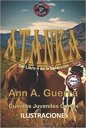 37 El indio americano cheroqui: Volume 37 Los MIL y un DIAS: Cuentos Juveniles Cortos: Libro 4: Amazon.es: Ms. Ann A. Guerra, Mr. Daniel Guerra: Libros
