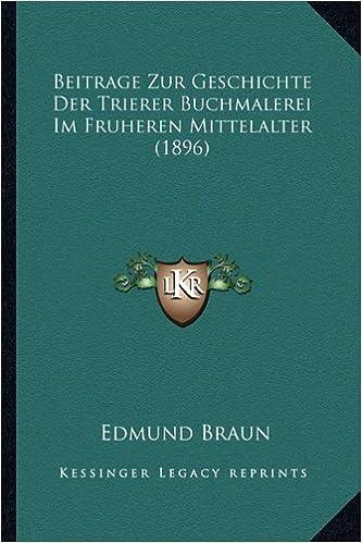 Book Beitrage Zur Geschichte Der Trierer Buchmalerei Im Fruheren Mittelalter (1896)