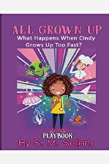 Kids Plays: All Grown Up: What Happens When Cindy Grows Up Too Fast? Paperback