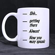 Super Quality Funny Coffee Measuring Mug - Shhh Almost Now You May Speak Theme White Ceramic Coffee Mugs Cup - 11oz sizes