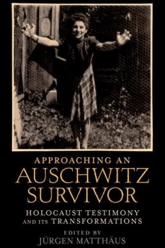 Approaching an Auschwitz Survivor: Holocaust Testimony and its Transformations (Oxford Oral History Series)