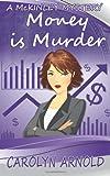 Money Is Murder, Carolyn Arnold, 1499171943