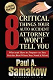 8 Critical Things Your Auto Accident Attorney Won't Tell You