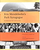 img - for Eric Mendelsohn's Park Synagoue: Architecture and Community (Sacred Landmarks) book / textbook / text book