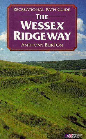 Wessex Ridgeway (Recreational Path Guides) by Burton, Anthony published by Aurum Press Ltd (1999)