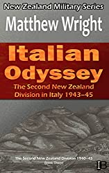 Italian Odyssey: The Second New Zealand Division in Italy 1943-45 (New Zealand Military Series Book 6)