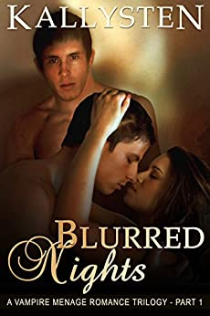 Blurred Nights: The Blurred Trilogy (The Demons Age Book 10) by [Kallysten]