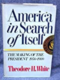 America in Search of Itself: The Making of the President, 1956-1980