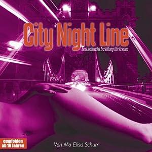 City Night Line. Eine erotische Erzählung für Frauen Hörbuch