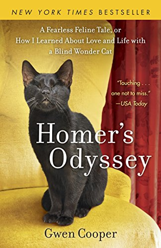 Homer's Odyssey: A Fearless Feline Tale, or How I Learned about Love and Life with a Blind Wonder Cat (Best Baby Stores In Miami)