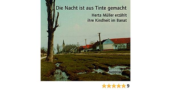 Die Nacht ist aus Tinte gemacht: Herta Müller erzählt ihre ...