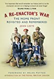 A Re-enactor's War: The Home Front Revisited and Remembered
