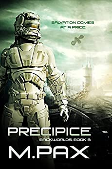 Precipice: A Space Opera Adventure Series (The Backworlds Book 6) by [Pax, M.]