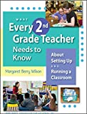 What Every 2nd Grade Teacher Needs to Know About Setting Up and Running a Classroom by Margaret Berry Wilson (2010-08-16)