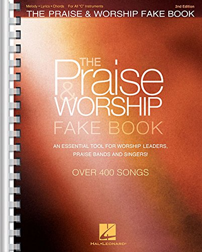 (The Praise & Worship Fake Book: for C Instruments)
