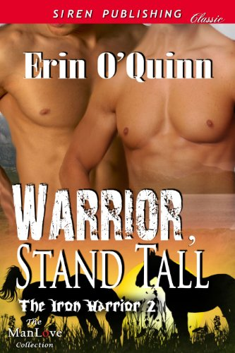 Book: Warrior, Stand Tall (The Iron Warrior 2) by Erin O'Quinn