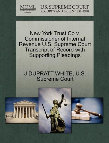 New York Trust Co v. Commissioner of Internal Revenue U.S. Supreme Court Transcript of Record with Supporting Pleadings