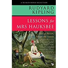 Lessons for Mrs Hauksbee: Tales of Passion, Intrigue and Scandal (Ruskin Bond Selection)