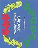 Nursery Rhymes Island Style, Angela Mendonca, 0984312560