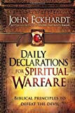 Daily Declarations for Spiritual Warfare: Biblical Principles to Defeat the Devil by John Eckhardt (2011-10-04)