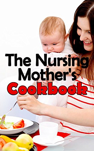 The Nursing Mother's Cookbook by Alexander Starr