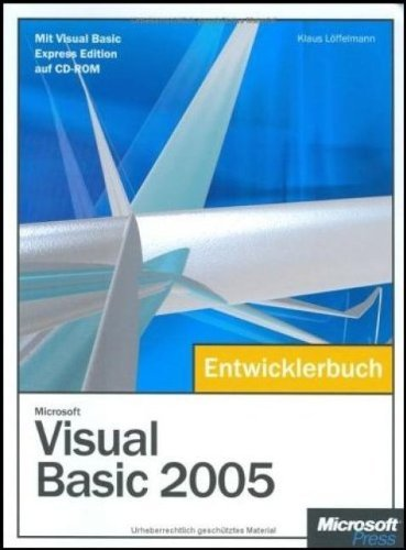 Microsoft Visual Basic 2005 - Das Entwicklerbuch, m. CD-ROM by Klaus Löffelmann (2005-12-09)