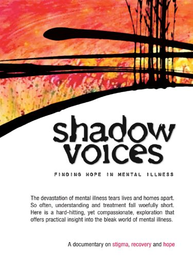 Shadow Voices  Finding Hope In Mental Illness