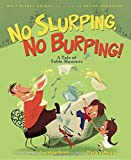img - for No Slurping, No Burping! A Tale of Table Manners: Walt Disney Animation Studios Artist Showcase Book book / textbook / text book