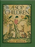 img - for The AESOP for CHILDREN with Pictures by Milo Winter - Hardcover - First Edition, 18th Printing 2002 book / textbook / text book