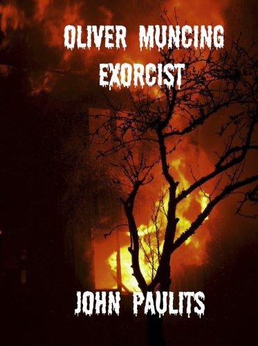 Oliver Muncing, Exorcist by [Paulits, John]