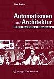 Automatismen und Architektur : Medien, Obsessionen, Technologien, Schürer, Oliver, 3990432176