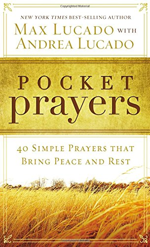 Pocket Prayers: 40 Simple Prayers that Bring Peace and Rest -