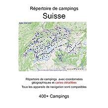Répertoire de campings SUISSE (avec coordonnées géographiques et cartes détaillées) (French Edition)