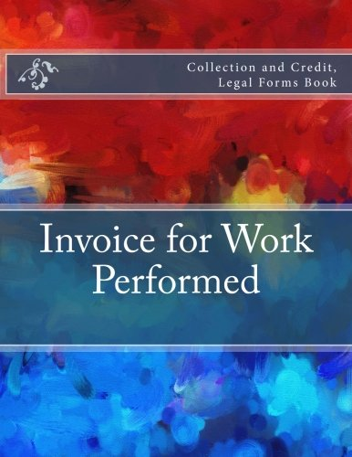 Invoice for Work Performed - Collection and Credit, Legal Forms Book