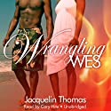 Wrangling Wes: The Browards of Montana, Book 1 Audiobook by Jacquelin Thomas Narrated by Cary Hite
