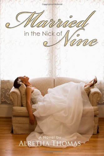 Book: Married in the Nick of Nine by Alretha Thomas