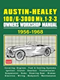 Austin-Healey 100/6 & 3000 Mk1,2 and 3 OWNERS WORKSHOP MANUAL: Workshop Manual