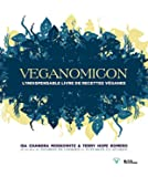 Veganomicon L'indispensable livre de recettes véganes