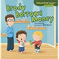 Brody Borrows Money (Cloverleaf Books ™ — Money Basics)