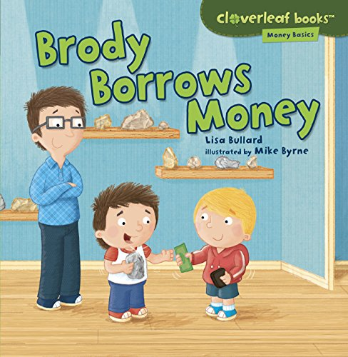 Brody Borrows Money (Cloverleaf Books: Money Basics)