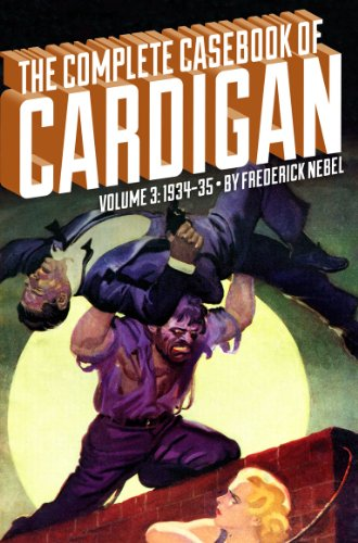 The Complete Casebook of Cardigan, Volume 3: 1934-35 ()