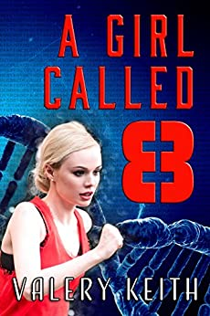 A Girl Called Eight (The Sentinel Series Book 2) by [Keith, Valery]