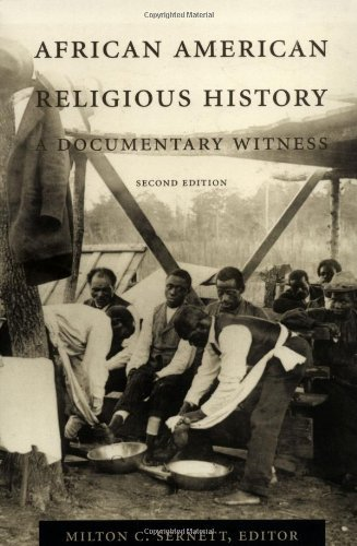 By Sernett - African American Religious History: Documentary Witness (2nd Revised edition) (12/18/99) (African American Religious History A Documentary Witness)